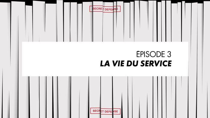 Episode 3 : La vie du service