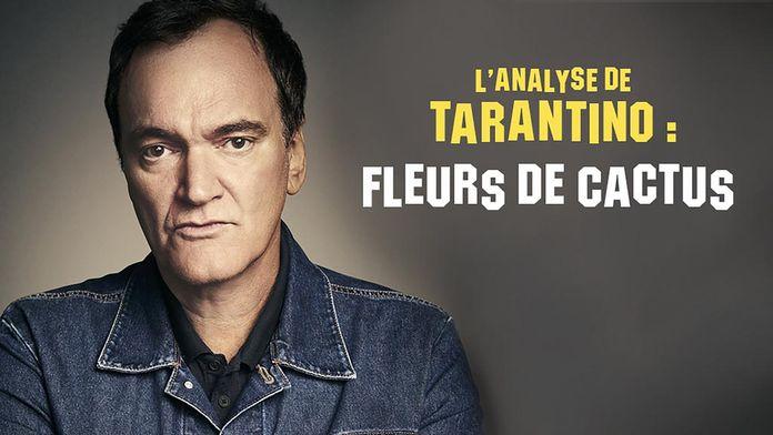 L'analyse de Tarantino :  Fleur de Cactus