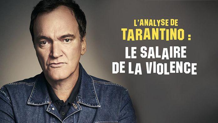 L'analyse de Tarantino : Le salaire de la violence