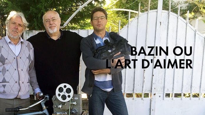 Bazin ou l'art d'aimer