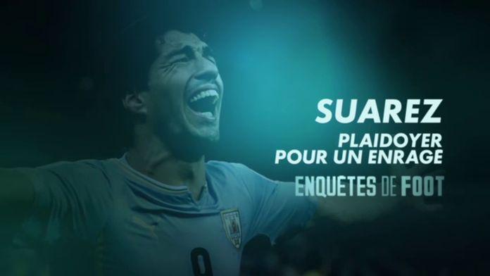 Luis Suárez, plaidoyer pour un enragé : Canal Football Club