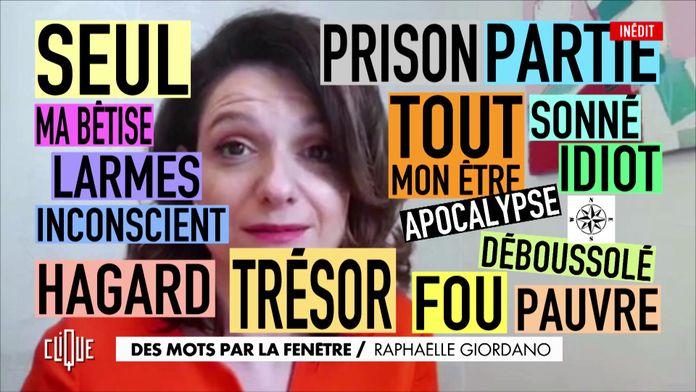 Des mots par la fenêtre : Raphaëlle Giordano - Clique, 20h25 sur CANAL+