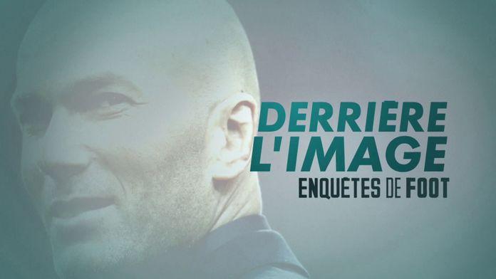Zidane, derrière l'image : Enquêtes de foot