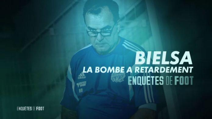 Bielsa, la bombe à retardement : Enquêtes de Foot