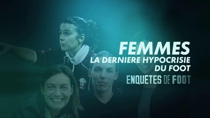 Femmes, la dernière hypocrisie du foot : Enquêtes de foot
