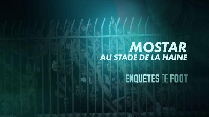 Mostar, au stade de la haine : Enquêtes de Foot
