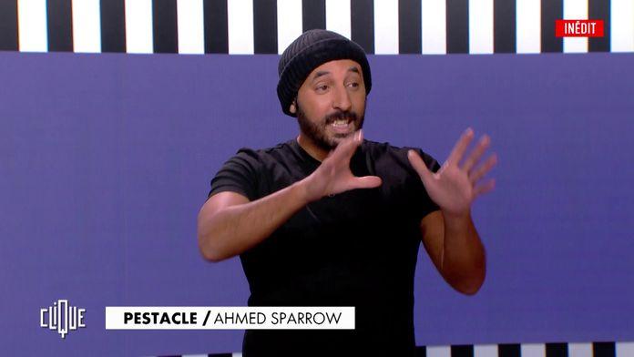 Le retour d'Ahmed Sparrow dans Le Pestacle