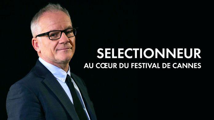 Sélectionneur :  Au coeur du festival de Cannes - Ép 1