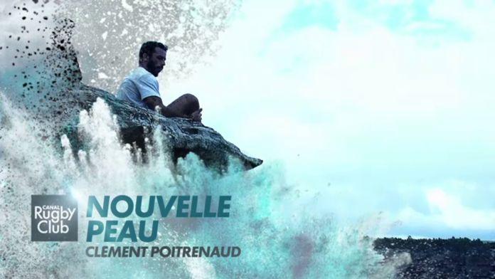 Clément Poitrenaud : Nouvelle peau : Canal Rugby Club - Joyeux Anniversaire