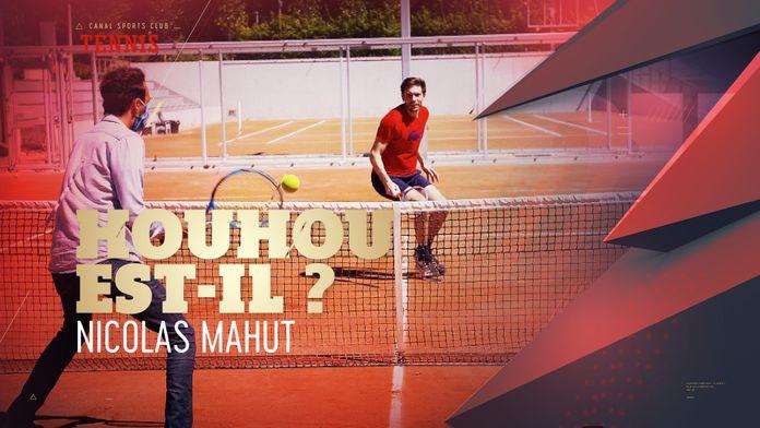 Houhou est-il ? - Avec Nicolas Mahut : Canal Sports Club