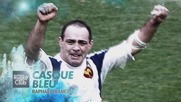 Raphaël Ibanez - Casque Bleu : Canal Rugby Club