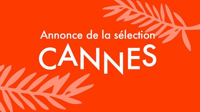 Cannes annonce de la sélection