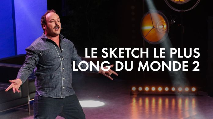 Le sketch le plus long du monde 2