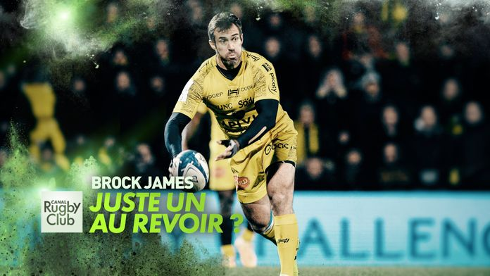 Brock James, juste un au revoir ? : Canal Rugby Club