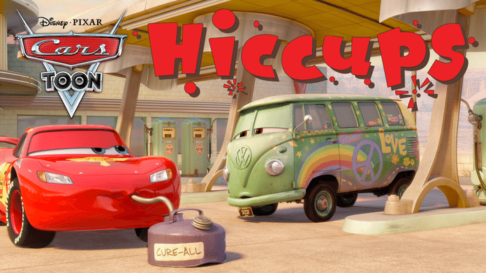 Cars Toon : Hiccups