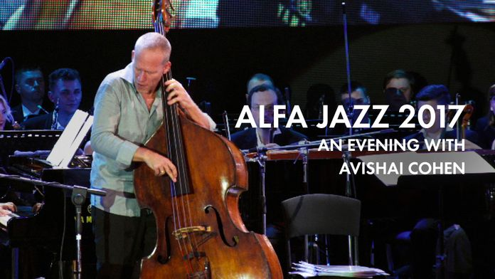 Alfa Jazz 2017 An Evening with Avishai Cohen