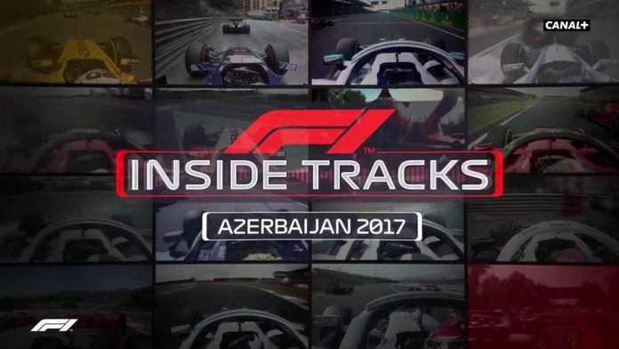 INSIDE TRACKS - GP d'Azerbaïdjan 2017 : Formule 1