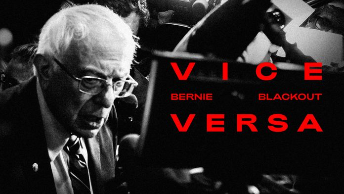 VICE Versa : Bernie Blackout