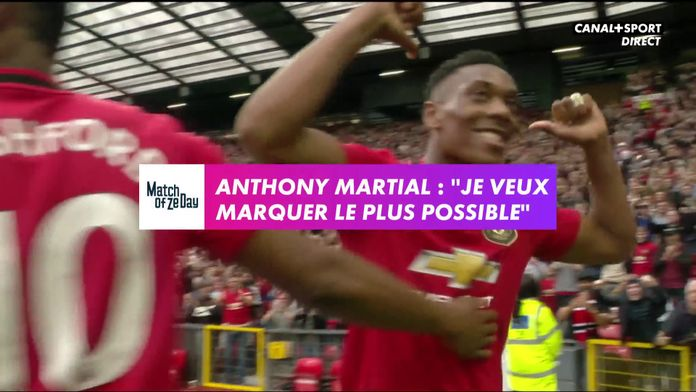 "Anthony Martial : ""Je veux marquer"