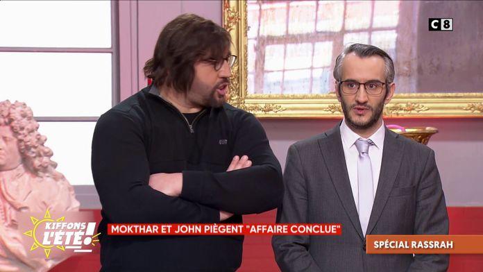 """Spécial Rassrah : Mokthar et John piègent """"Affaire Conclue"""""""