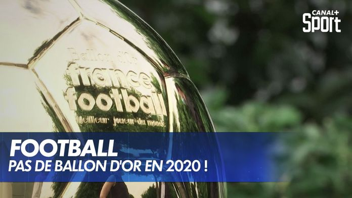 Pas de Ballon d'Or en 2020 !
