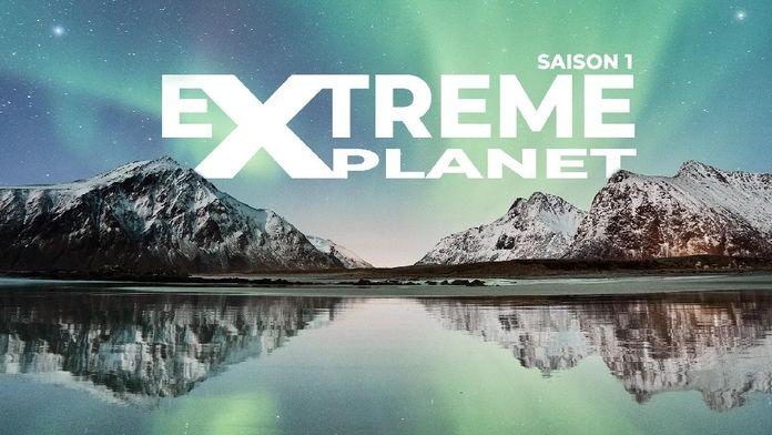 Extreme planet saison 1 - S1 - Ép 1