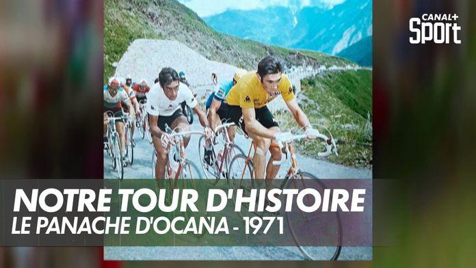 Le panache d'Ocaña - 1971 : Notre Tour d'Histoire