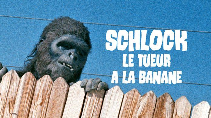 Schlock, le tueur à la banane