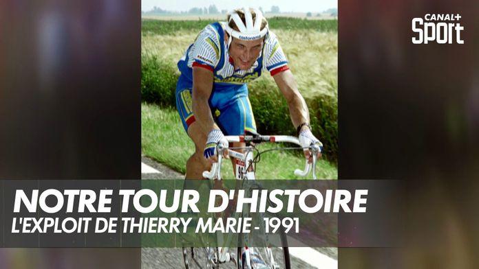 L'exploit de Thierry Marie - 1991 : Notre Tour d'Histoire