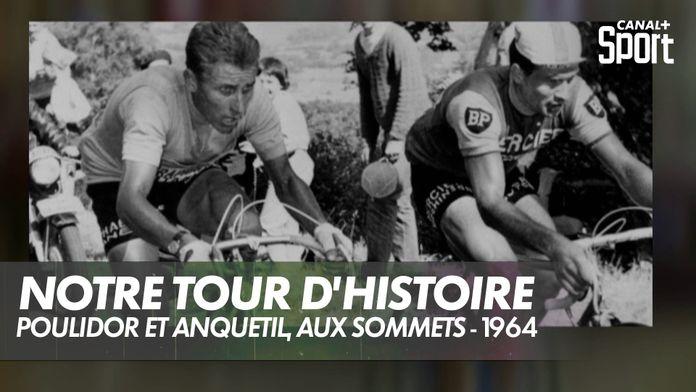 Poulidor et Anquetil, aux sommets - 1964 : Notre Tour d'Histoire