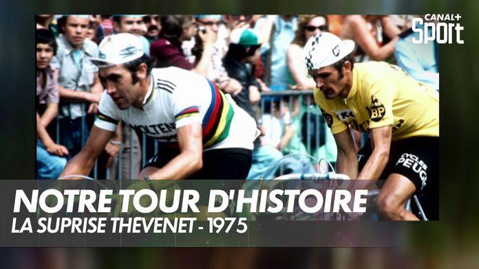 La suprise Thévenet - 1975 : Notre Tour d'Histoire