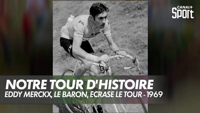 Eddy Merckx, le baron du Tour - 1969 : Notre Tour d'Histoire