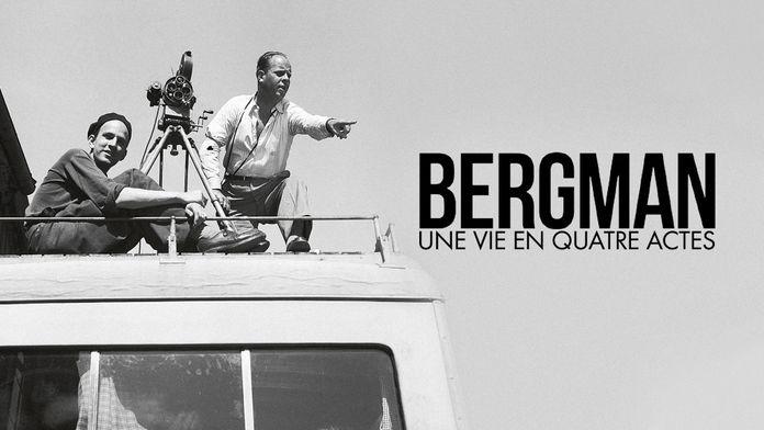 Bergman, une vie en quatre actes