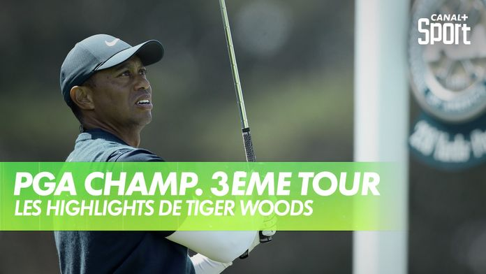 Les highlights de Tiger Woods : PGA Championship 2020 - 3ème Tour