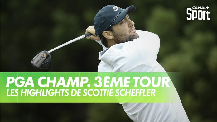 Les highlights de Scottie Scheffler : PGA Championship 2020 - 3ème Tour