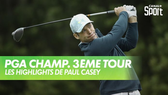 Les highlights de Paul Casey : PGA Championship 2020 - 3ème Tour
