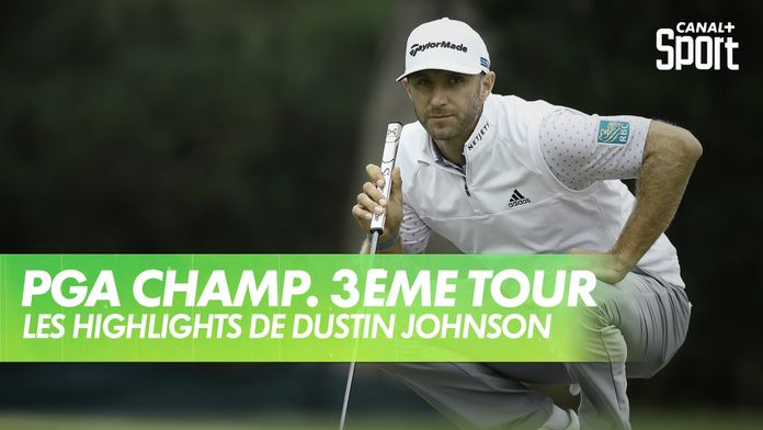 Les highlights de Dustin Johnson : PGA Championship 2020 - 3ème Tour