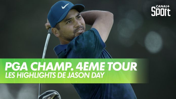 Les highlights de Jason Day : PGA Championship 2020 - Dernier Tour