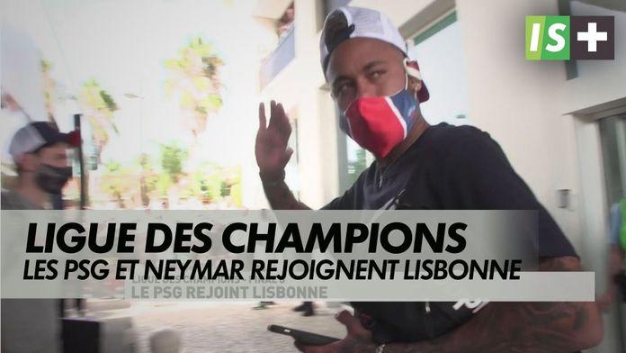Le PSG rejoint Lisbonne : Ligue des Champions - Final 8