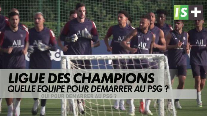 Qui pour démarrer au PSG ? : Ligue des Champions - Final 8