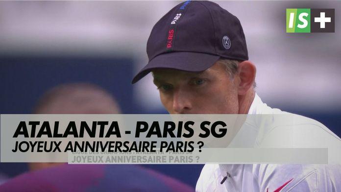 Joyeux anniversaire Paris ? : Ligue des Champions : Atalanta - Paris SG