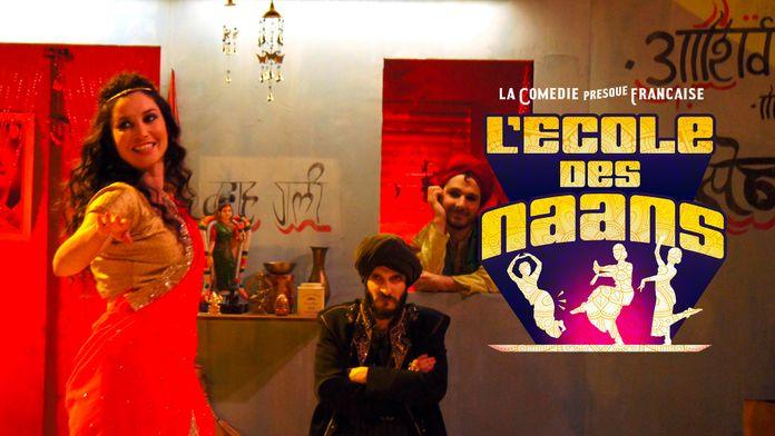 La Comédie presque française : L'Ecole des naans