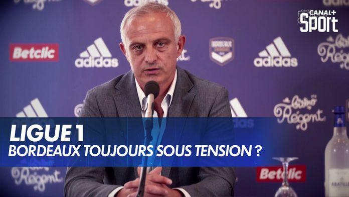 Bordeaux, toujours sous tension ? : Ligue 1 Uber Eats