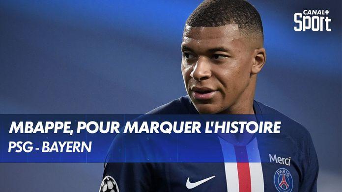 Kylian Mbappé, pour marquer l'histoire ? : Canal Football Club