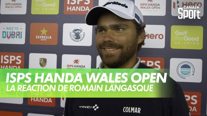 La réaction de Romain Langasque : ISPS Handa Wales Open