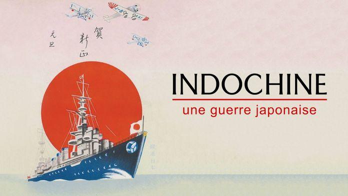 Indochine, une guerre japonaise