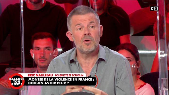"""Eric Naulleau : """"Le problème de la violence en France vient de l'éducation !"""""""