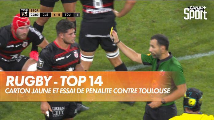 Carton jaune et essai de pénalité contre Toulouse : TOP 14