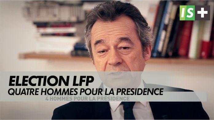 4 hommes pour la présidence : Election LFP