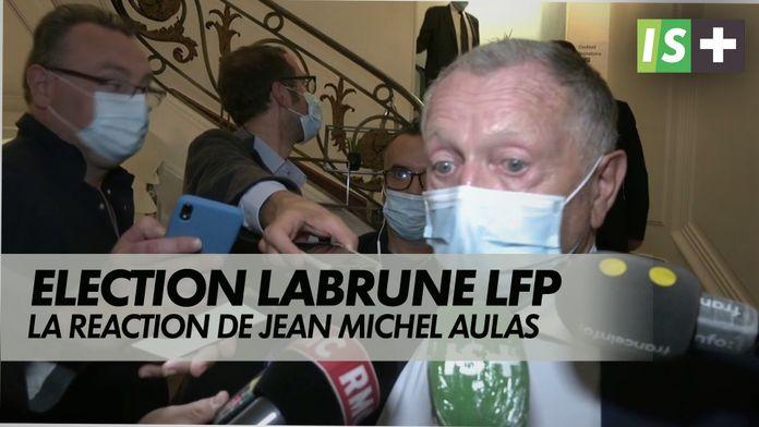 La réaction de Jm Aulas à l'élection de Labrune : Election présidence LFP